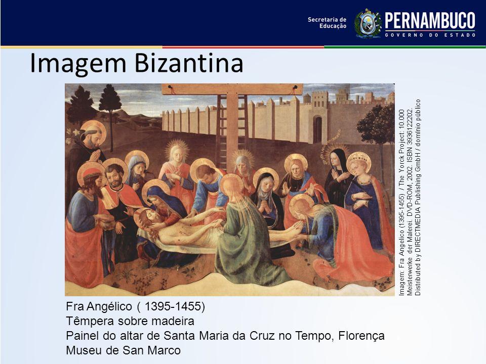 Imagem Bizantina Fra Angélico ( 1395-1455) Têmpera sobre madeira
