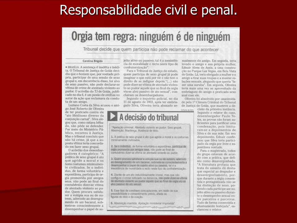 Responsabilidade civil e penal.