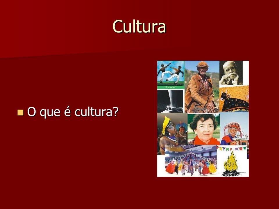Cultura O que é cultura