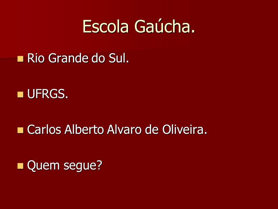 Escola Gaúcha. Rio Grande do Sul. UFRGS.