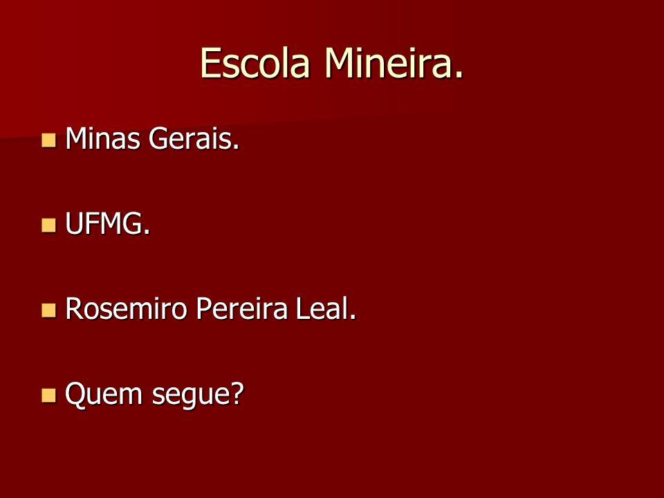 Escola Mineira. Minas Gerais. UFMG. Rosemiro Pereira Leal. Quem segue