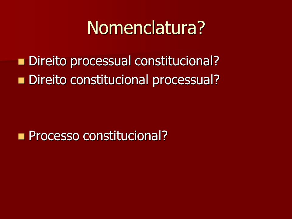 Nomenclatura Direito processual constitucional