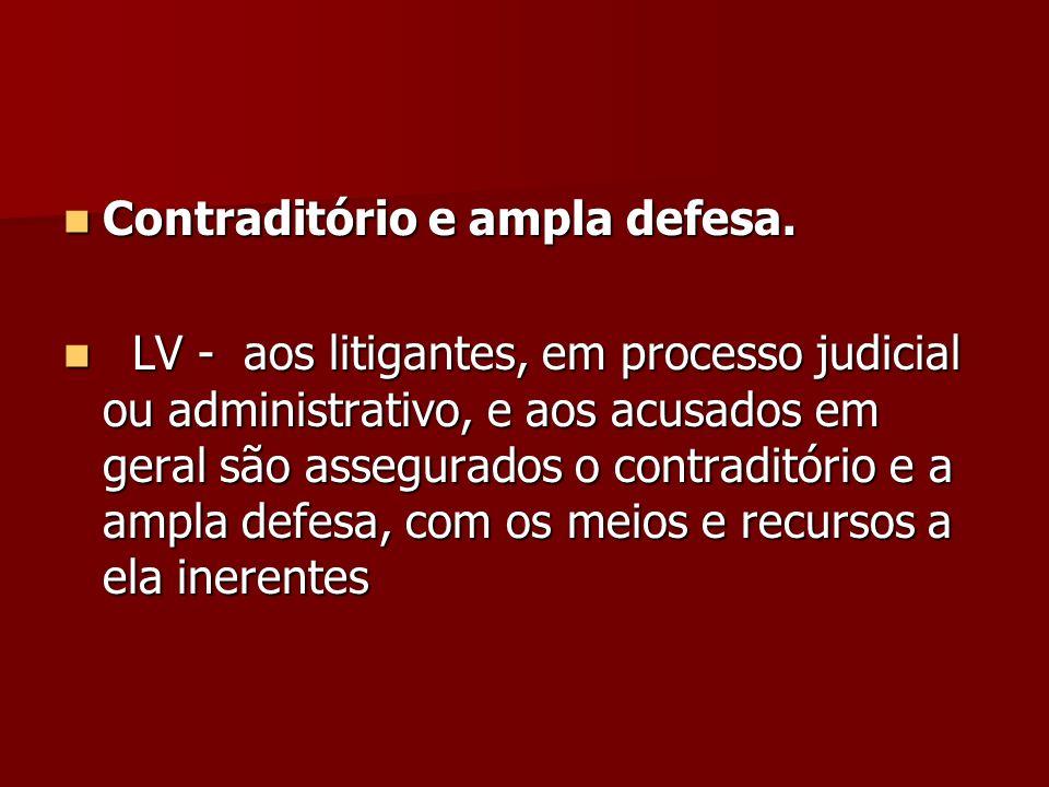 Contraditório e ampla defesa.
