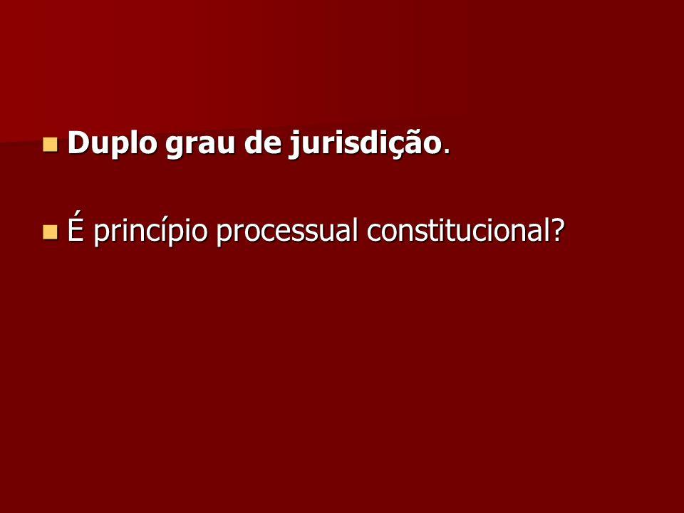 Duplo grau de jurisdição.