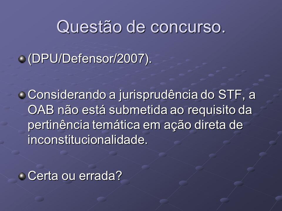 Questão de concurso. (DPU/Defensor/2007).