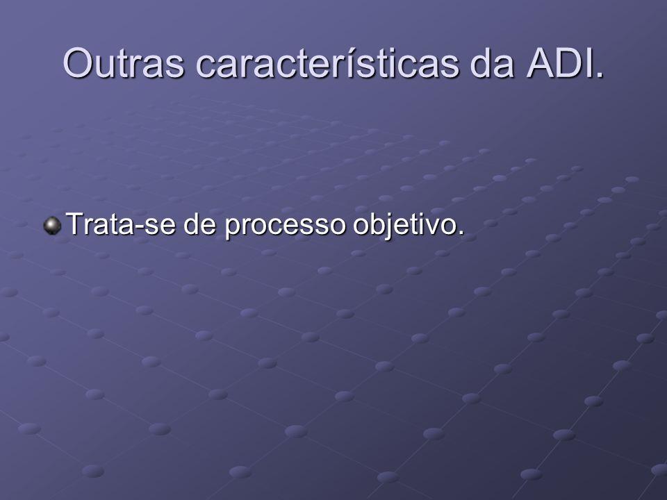 Outras características da ADI.