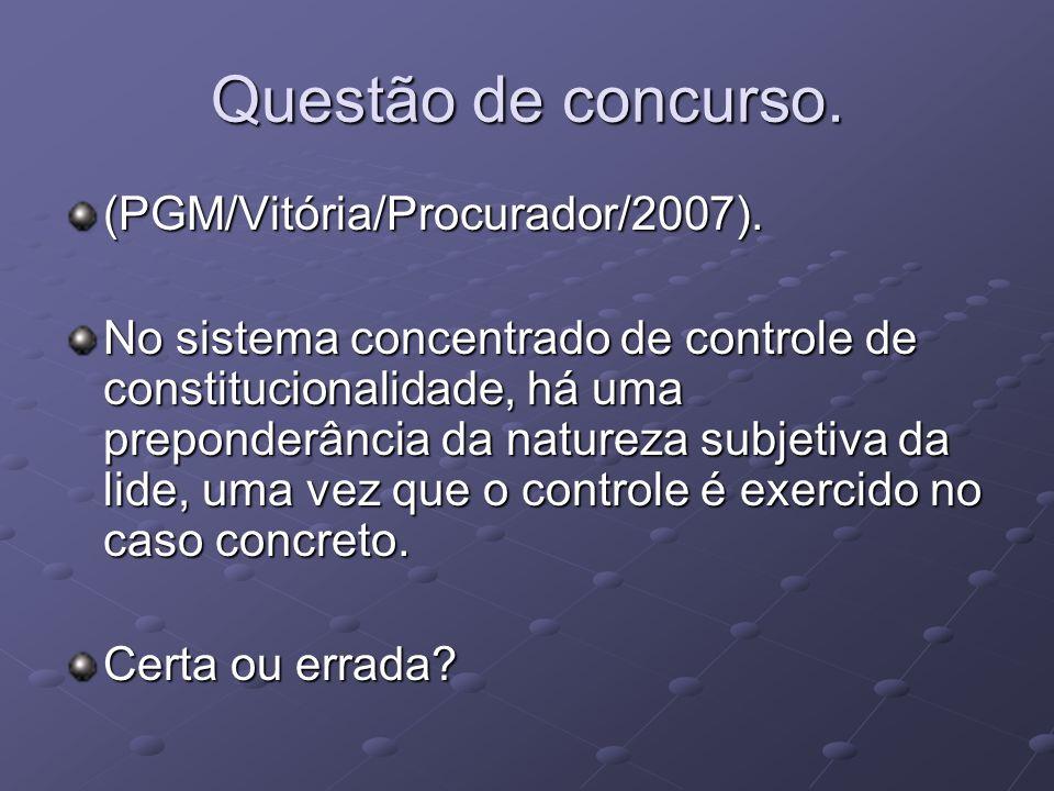 Questão de concurso. (PGM/Vitória/Procurador/2007).