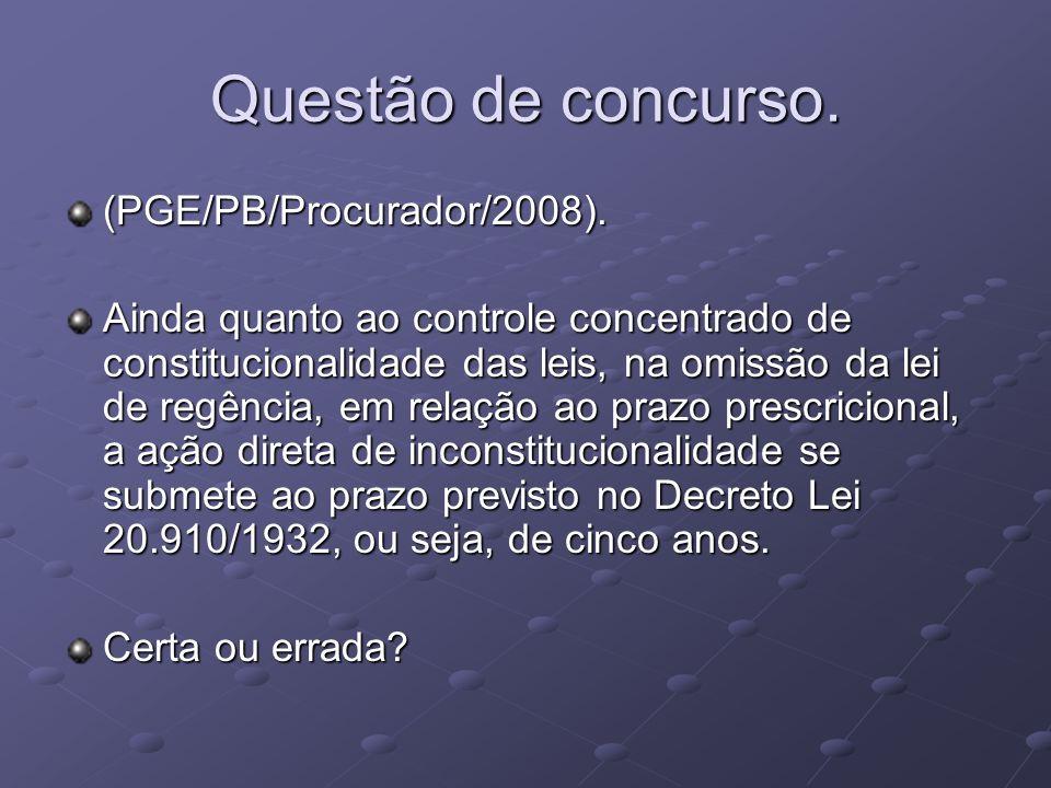 Questão de concurso. (PGE/PB/Procurador/2008).
