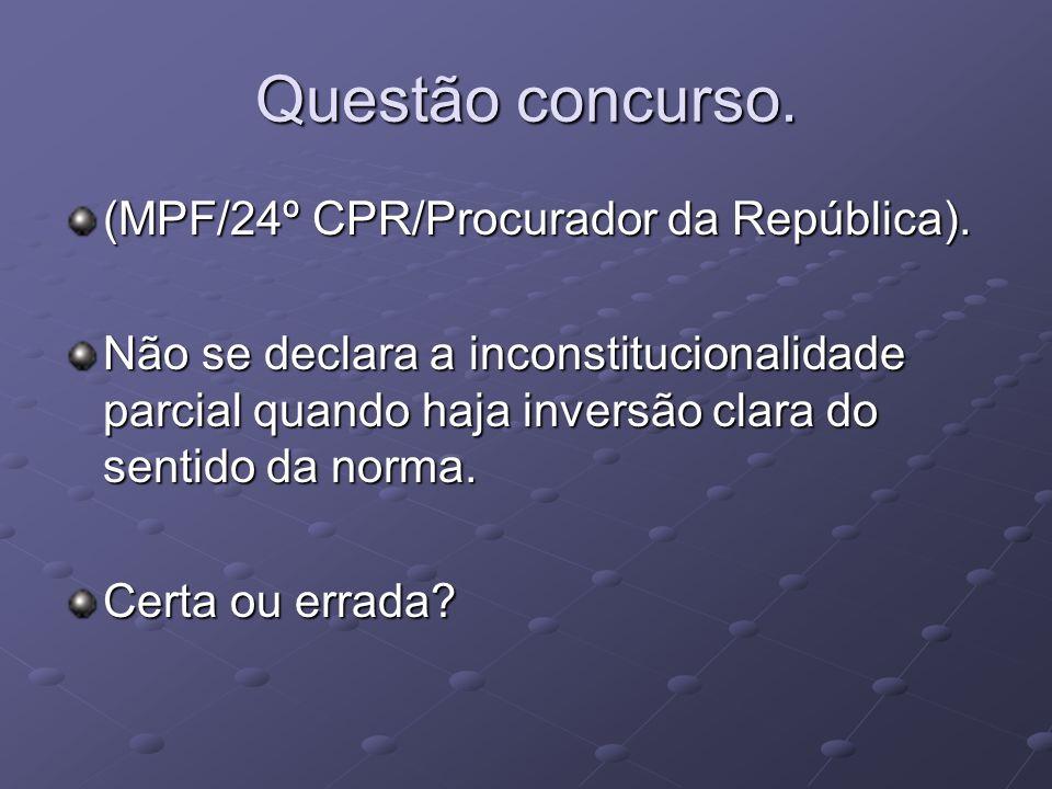 Questão concurso. (MPF/24º CPR/Procurador da República).