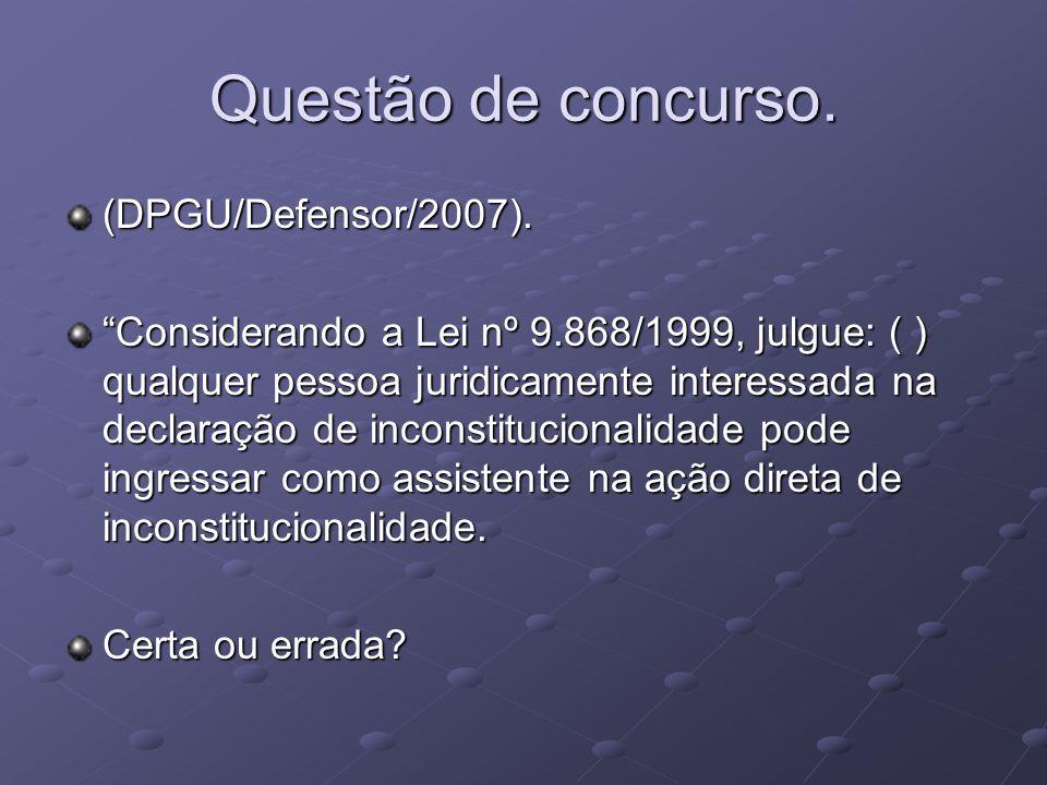 Questão de concurso. (DPGU/Defensor/2007).