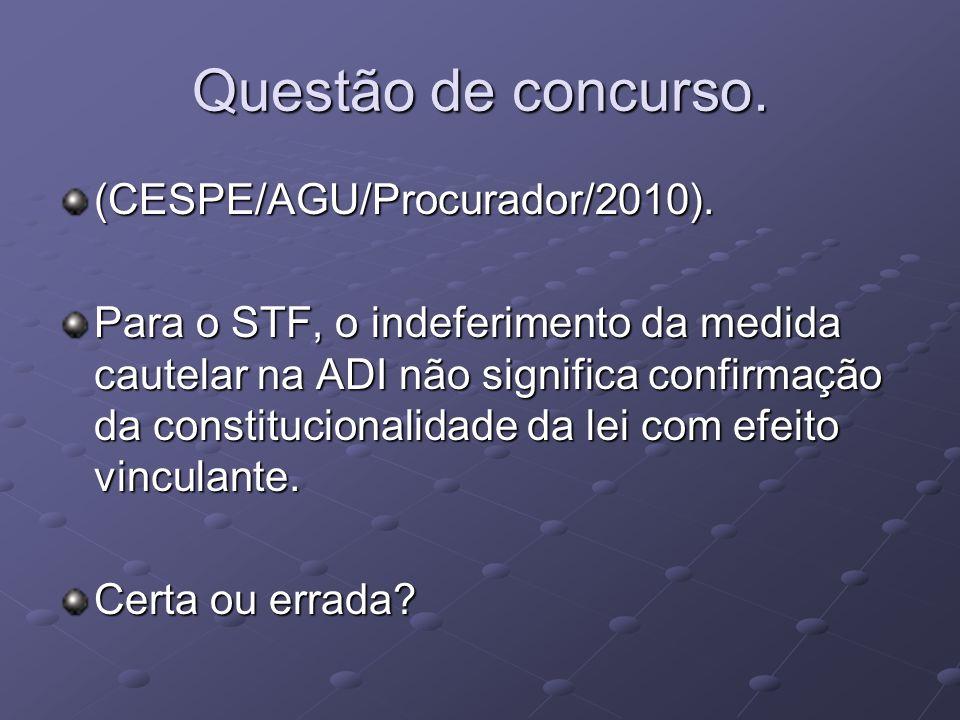 Questão de concurso. (CESPE/AGU/Procurador/2010).
