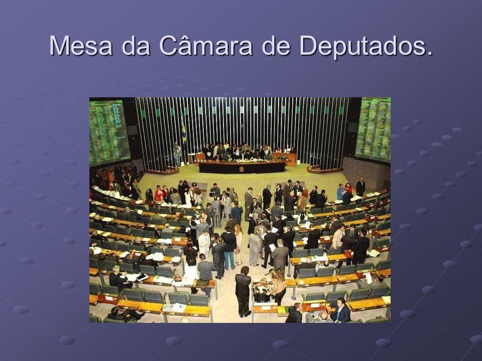 Mesa da Câmara de Deputados.