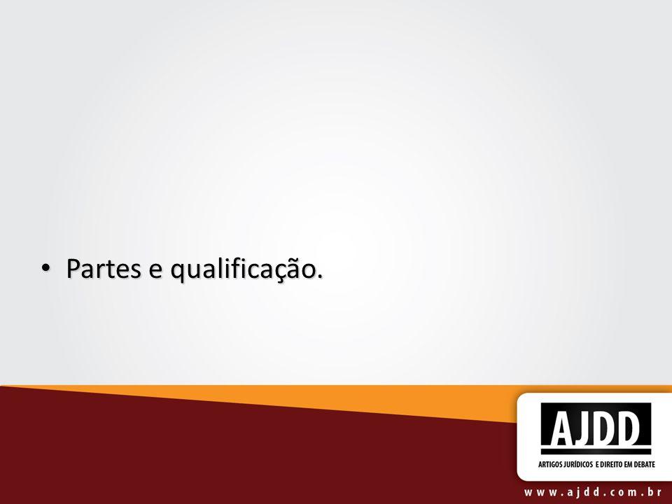 Partes e qualificação.
