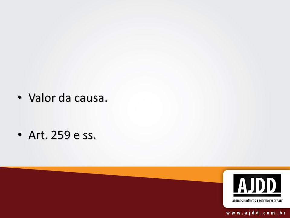 Valor da causa. Art. 259 e ss.