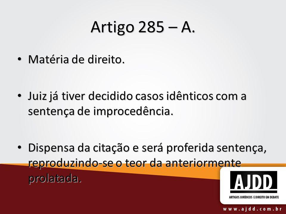 Artigo 285 – A. Matéria de direito.