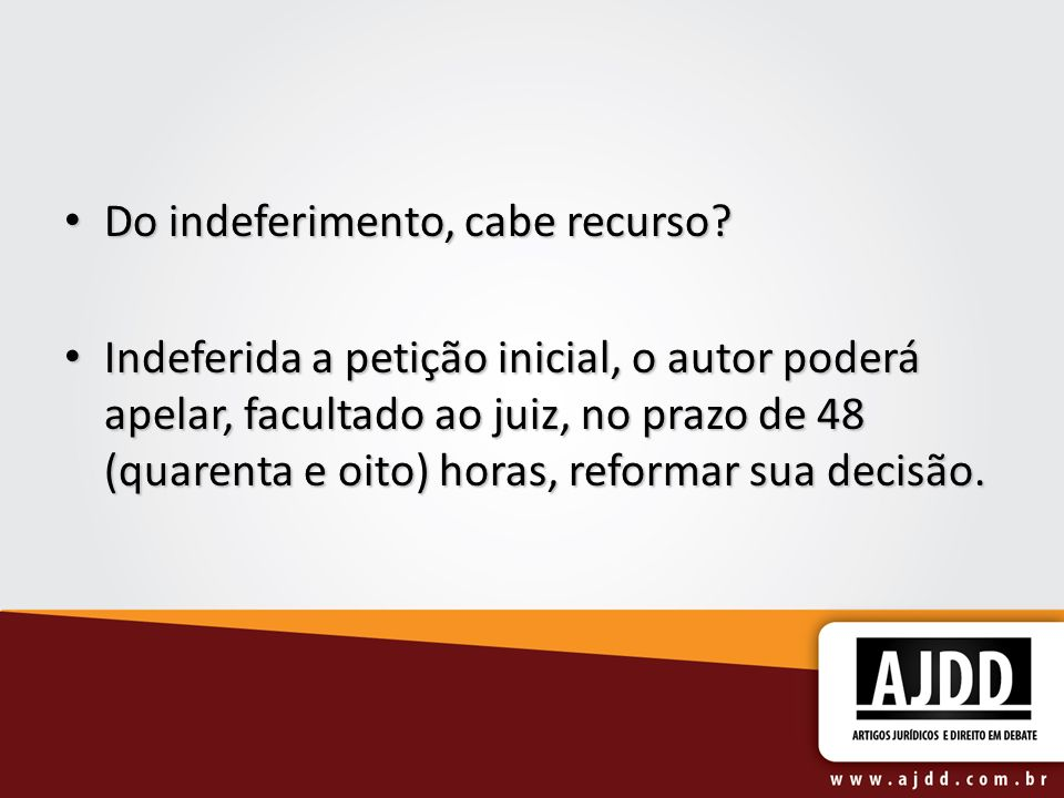 Do indeferimento, cabe recurso