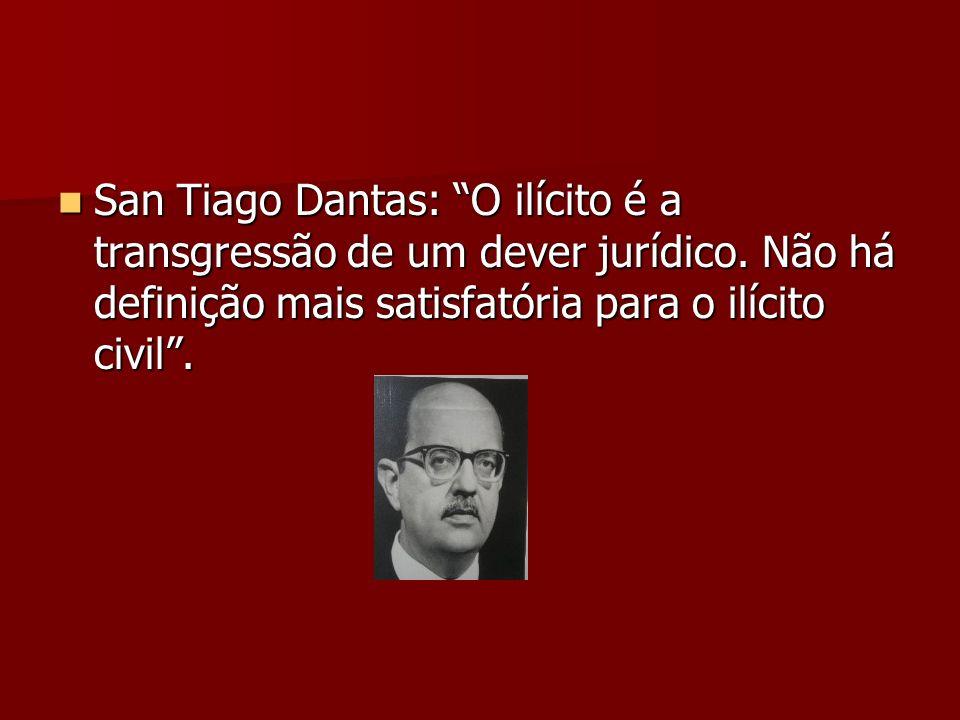 San Tiago Dantas: O ilícito é a transgressão de um dever jurídico