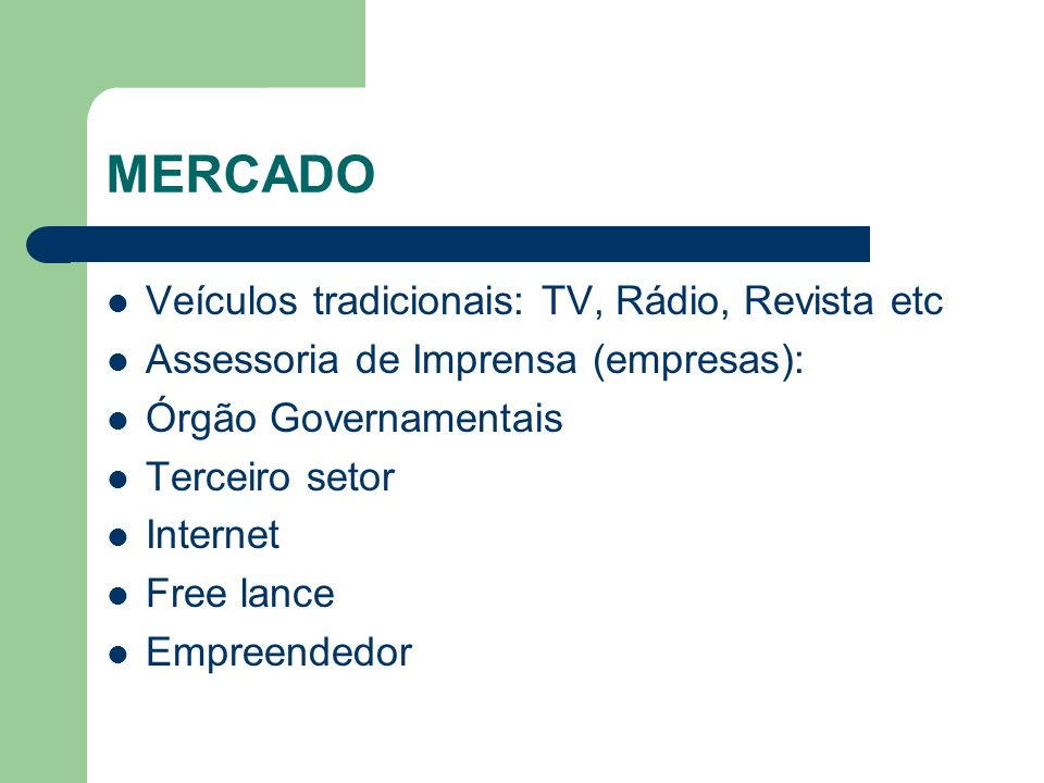 MERCADO Veículos tradicionais: TV, Rádio, Revista etc