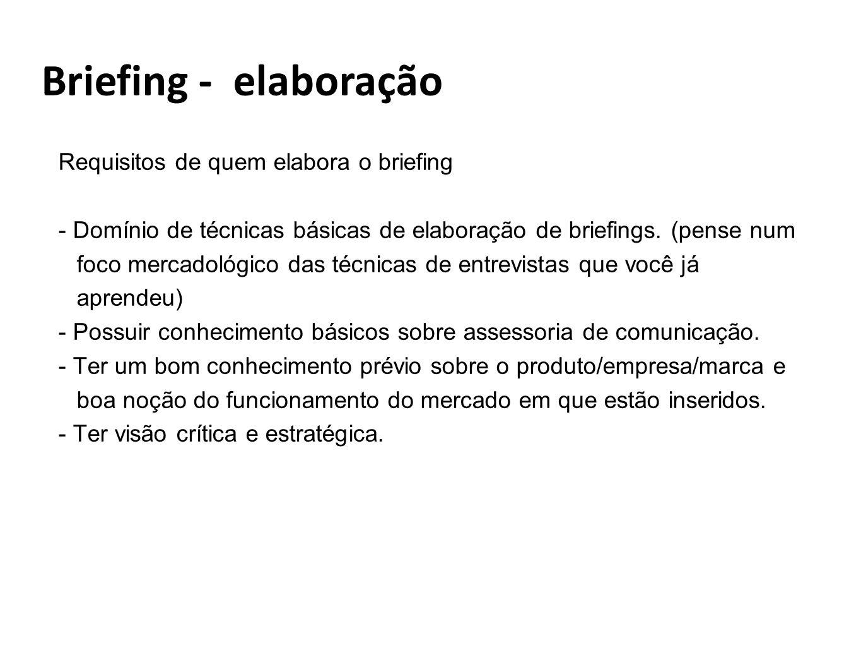 Briefing - elaboração Requisitos de quem elabora o briefing