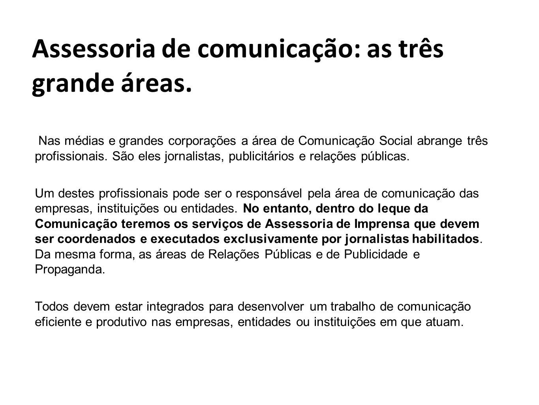 Assessoria de comunicação: as três grande áreas.