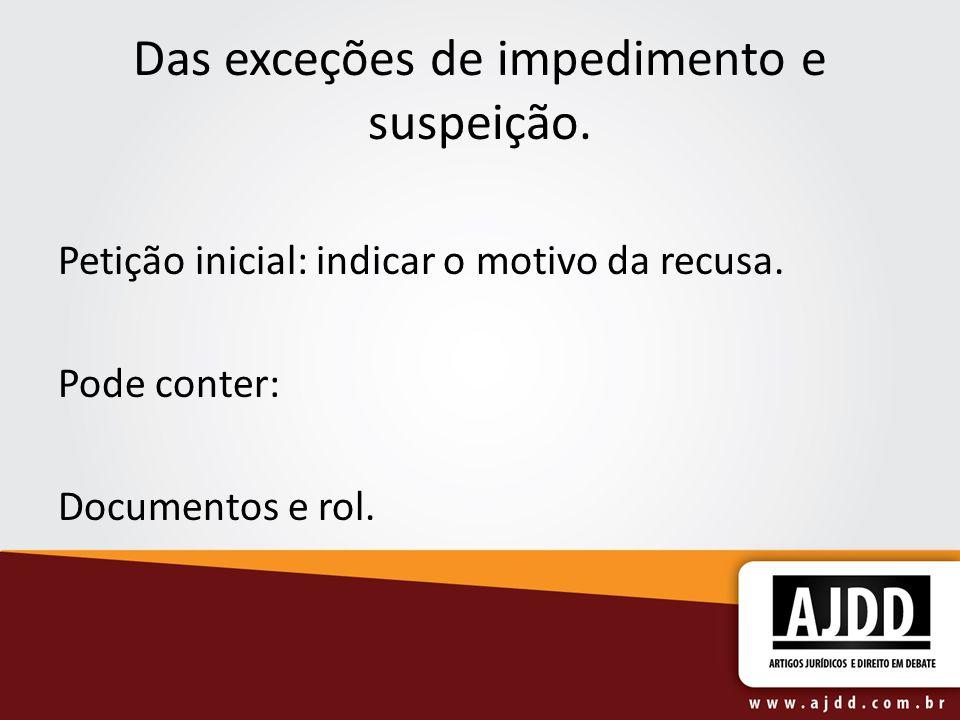 Das exceções de impedimento e suspeição.