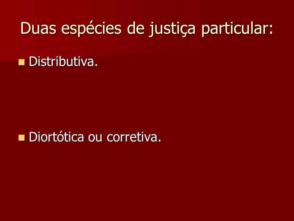 Duas espécies de justiça particular: