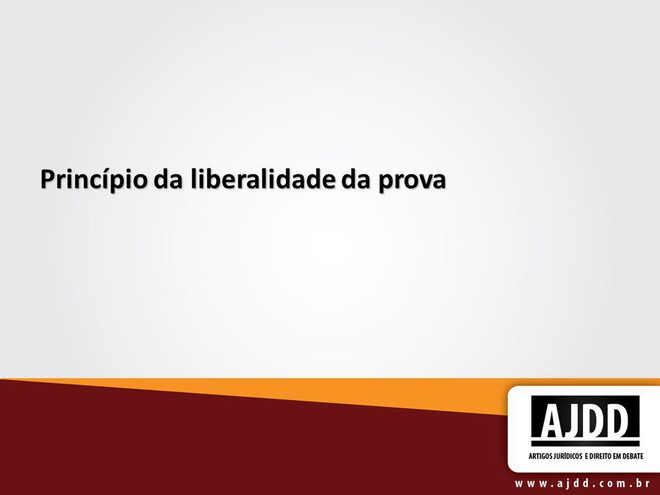 Princípio da liberalidade da prova