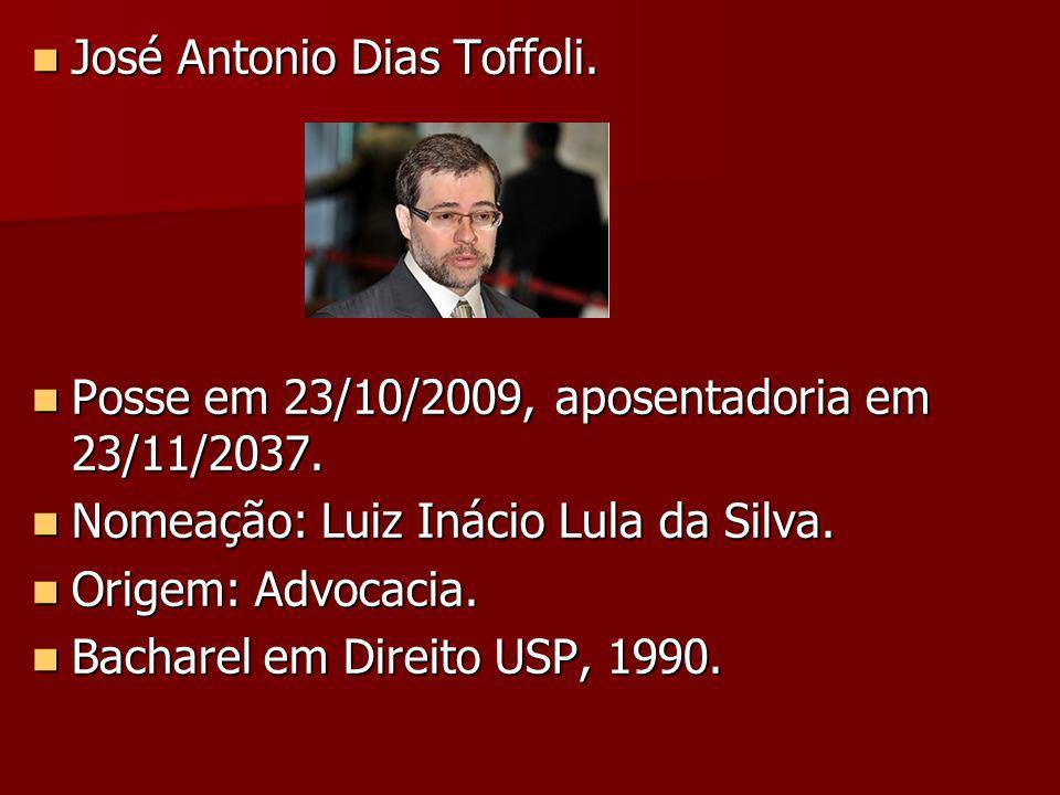 José Antonio Dias Toffoli.