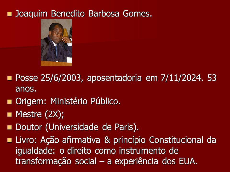 Joaquim Benedito Barbosa Gomes.