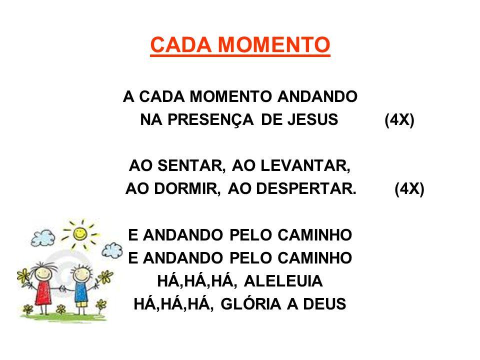NA PRESENÇA DE JESUS (4X) AO DORMIR, AO DESPERTAR. (4X)