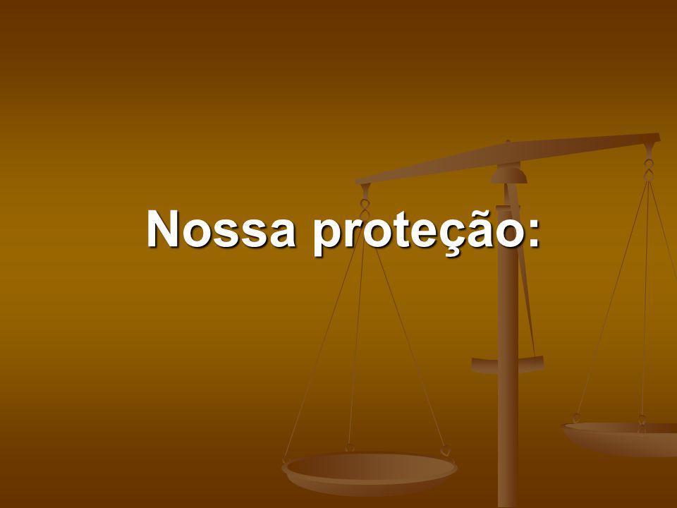 Nossa proteção: