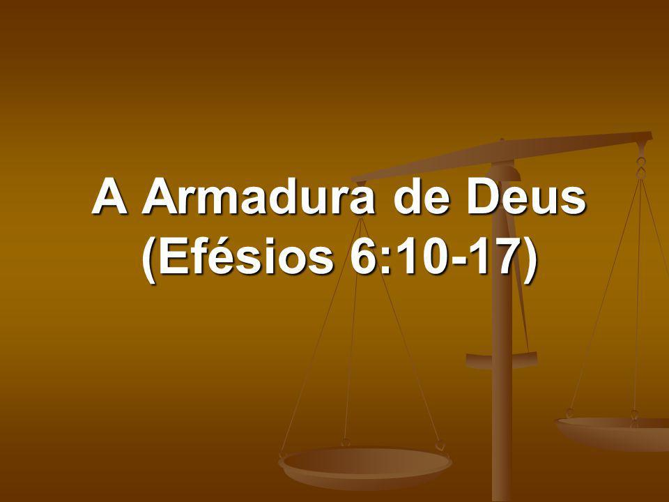 A Armadura de Deus (Efésios 6:10-17)