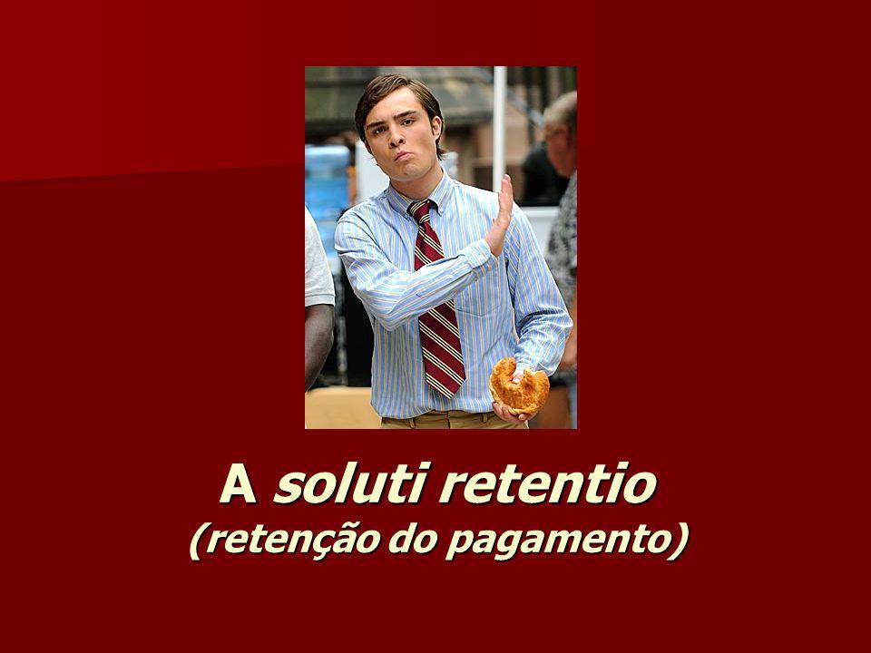 A soluti retentio (retenção do pagamento)