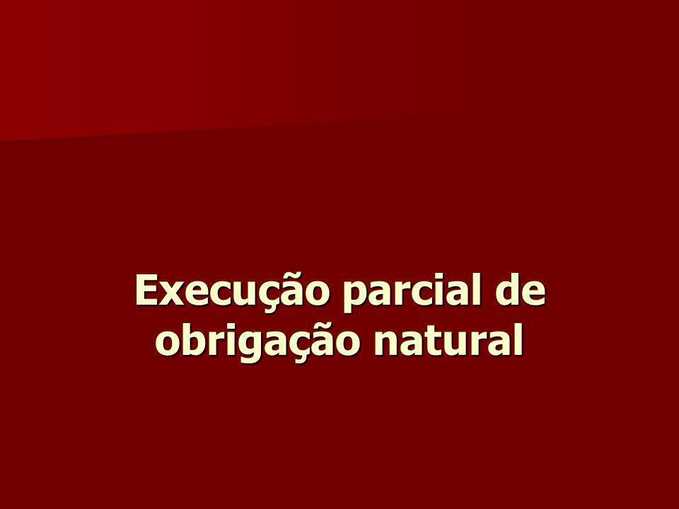 Execução parcial de obrigação natural
