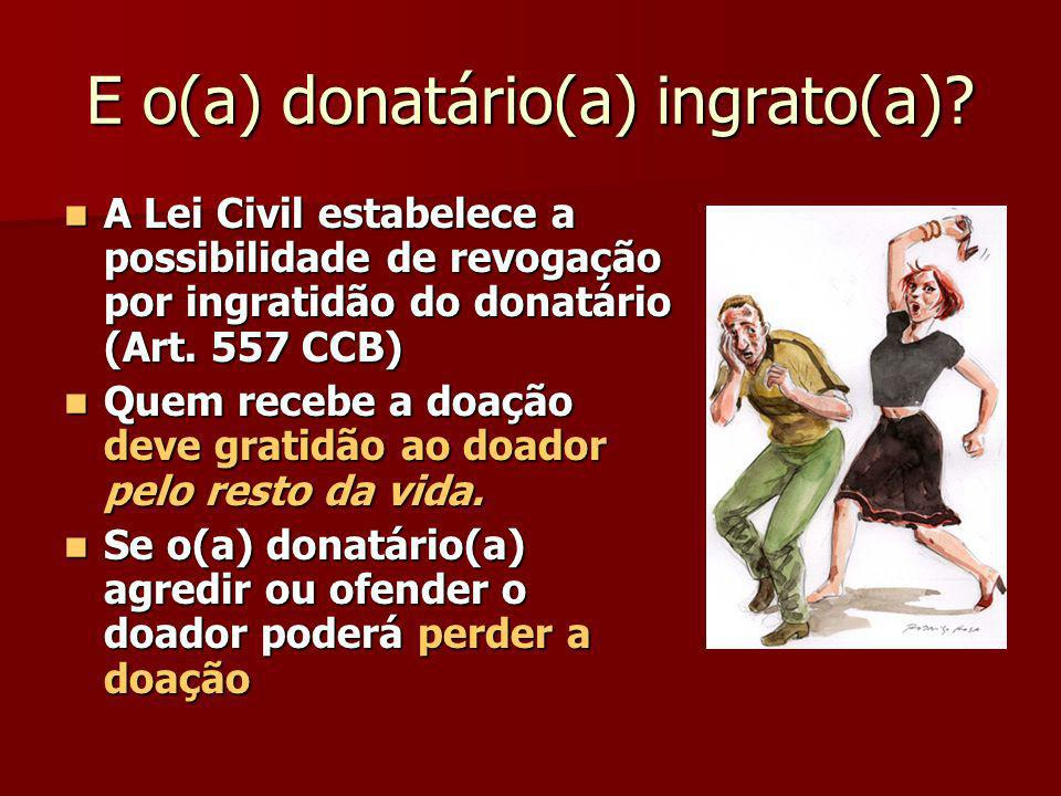 E o(a) donatário(a) ingrato(a)