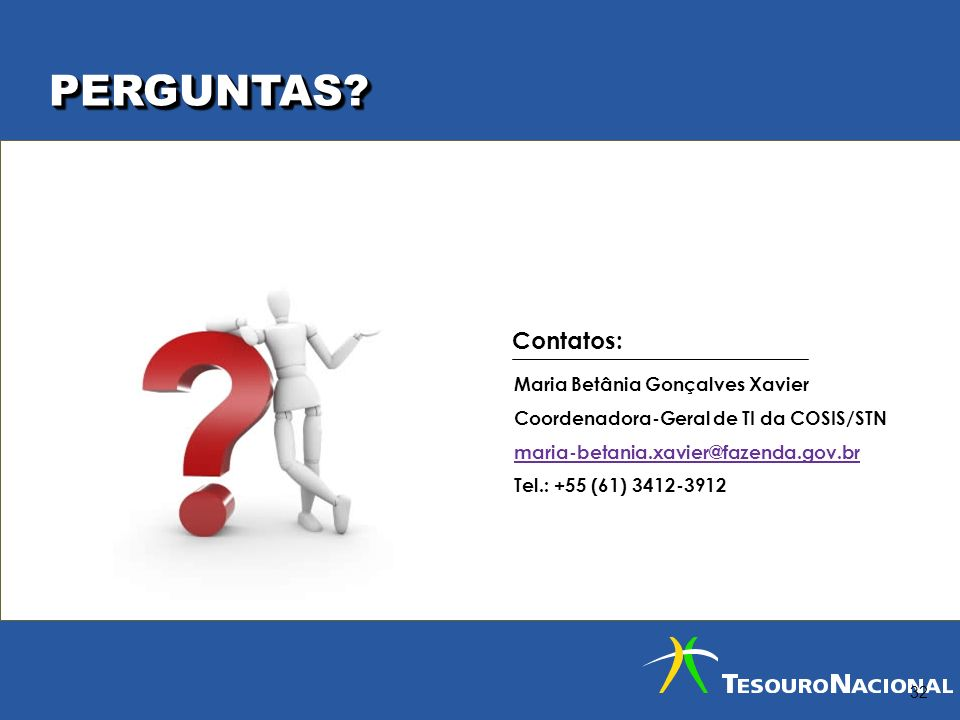 PERGUNTAS Contatos: Maria Betânia Gonçalves Xavier