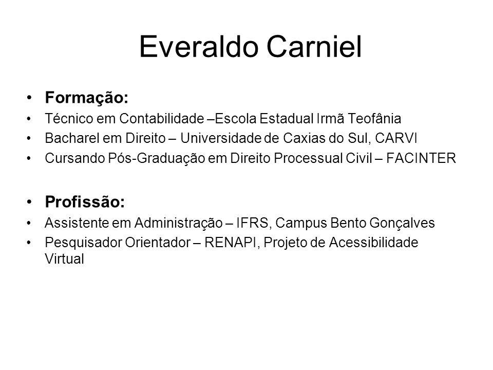 Everaldo Carniel Formação: Profissão: