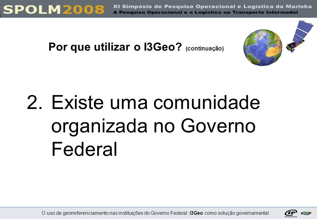 Existe uma comunidade organizada no Governo Federal