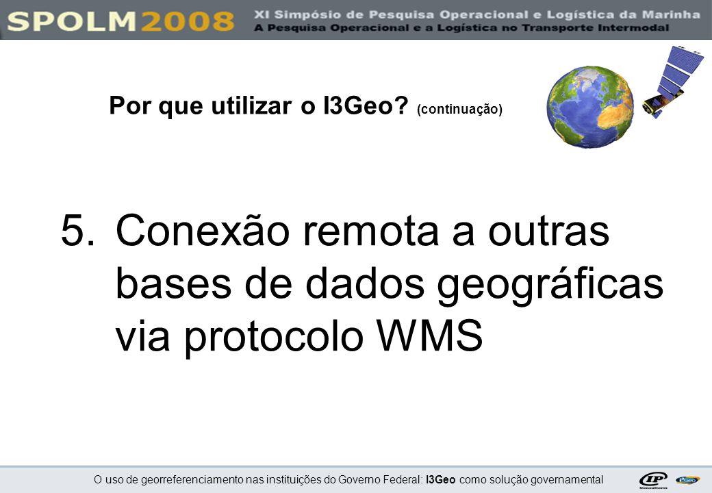 Conexão remota a outras bases de dados geográficas via protocolo WMS