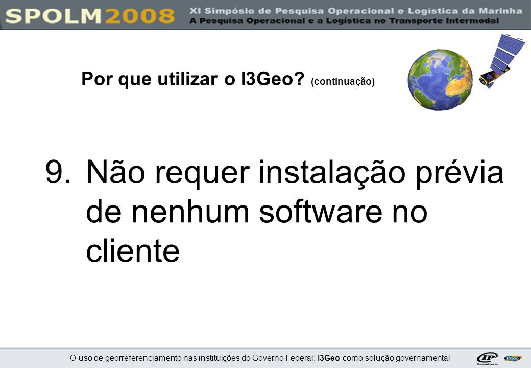 Não requer instalação prévia de nenhum software no cliente