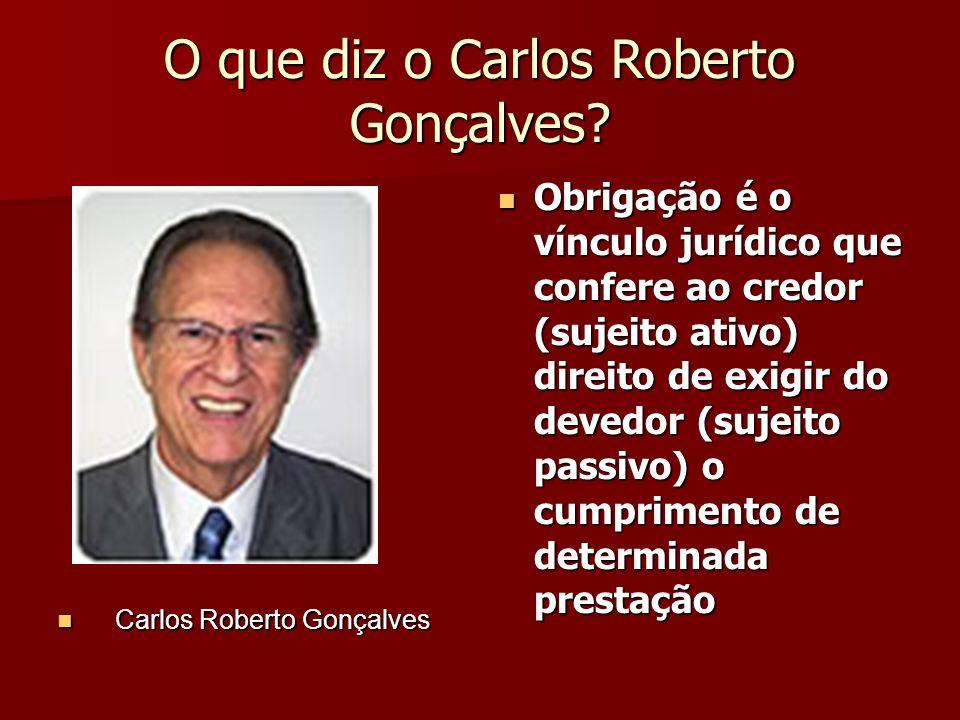 O que diz o Carlos Roberto Gonçalves