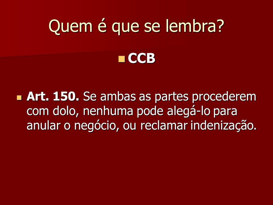 Quem é que se lembra. CCB. Art. 150.