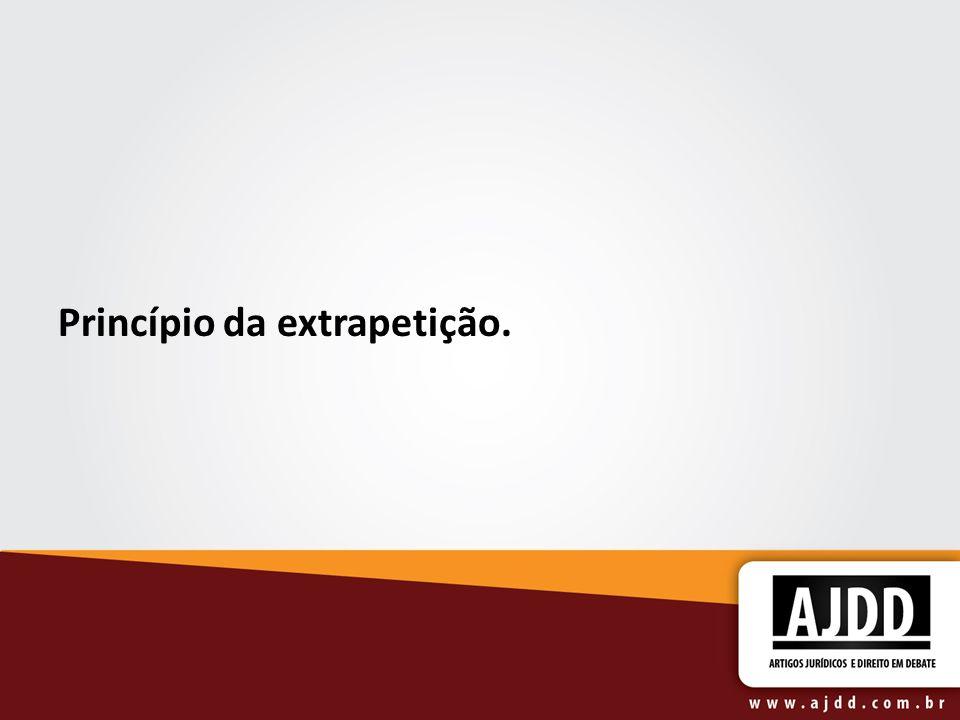 Princípio da extrapetição.