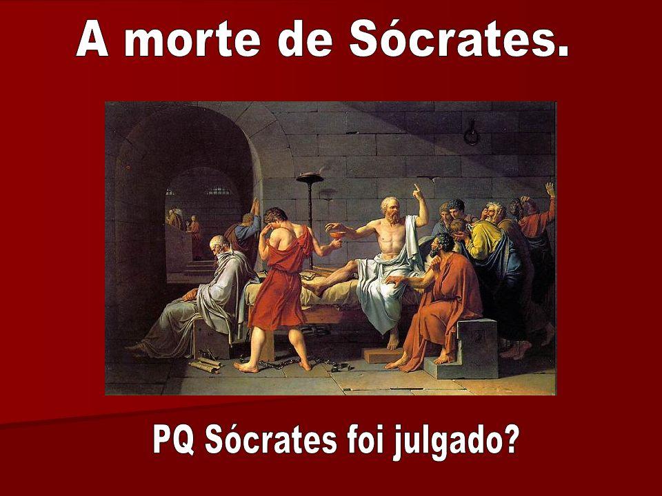 PQ Sócrates foi julgado