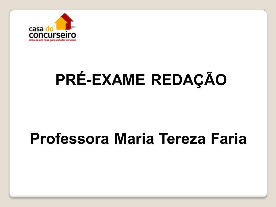 PRÉ-EXAME REDAÇÃO Professora Maria Tereza Faria