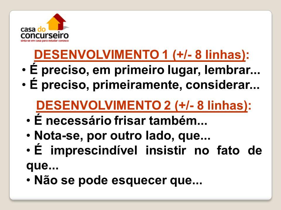 DESENVOLVIMENTO 1 (+/- 8 linhas): DESENVOLVIMENTO 2 (+/- 8 linhas):