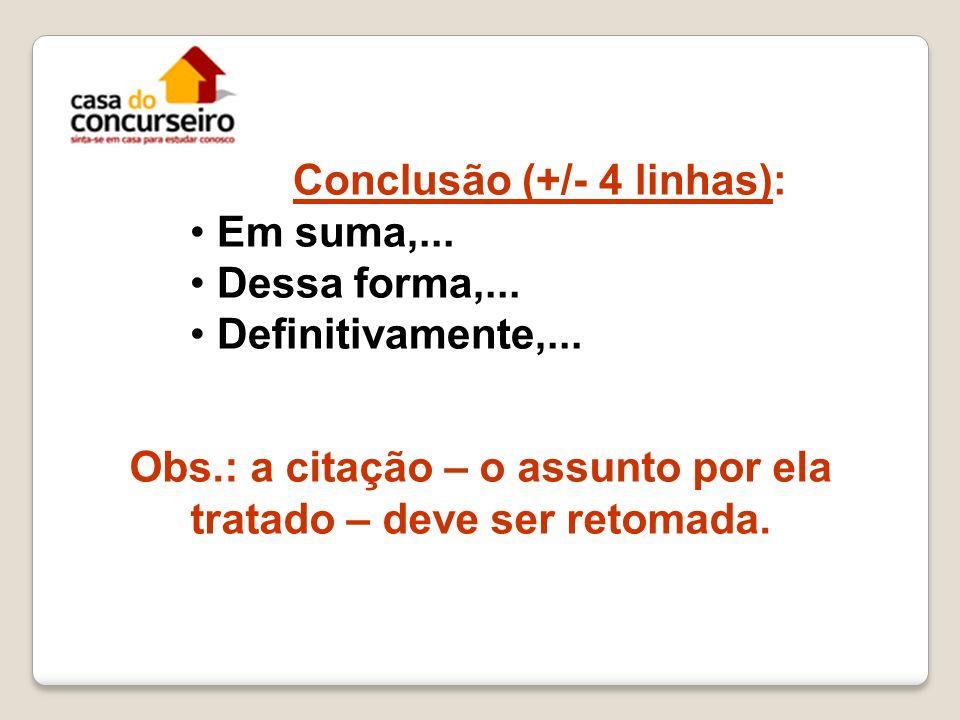 Conclusão (+/- 4 linhas): Em suma,... Dessa forma,...