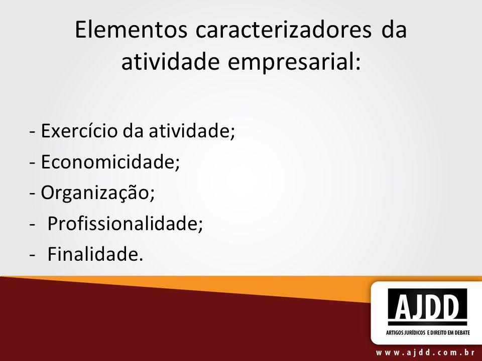 Elementos caracterizadores da atividade empresarial: