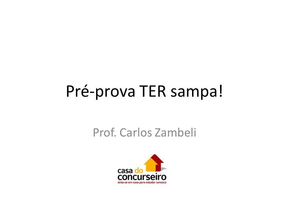 Pré-prova TER sampa! Prof. Carlos Zambeli