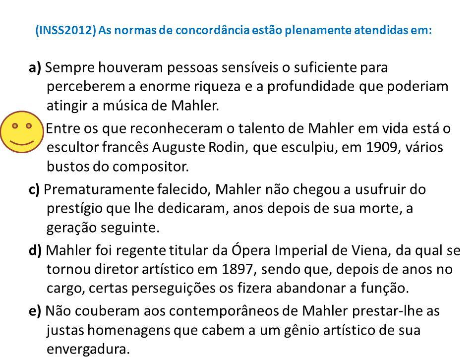 (INSS2012) As normas de concordância estão plenamente atendidas em: